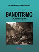 Banditismo nel Mezzogiorno d-Italia tra Rinascimento e Barocco